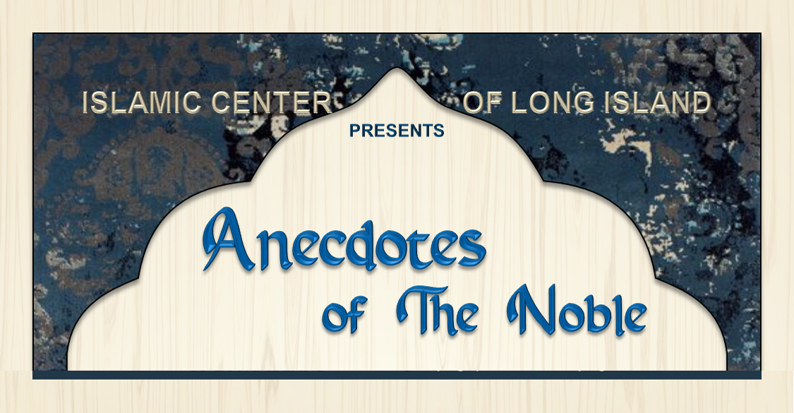 Daily Live Reflections with Mufti M. Farhan at 9:00 p.m.- Anecdotes of the Noble