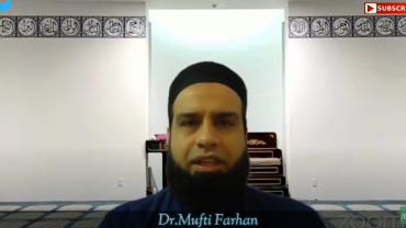 Friday Jummah Bayan with Dr. Mufti Farhan 5-29-2020