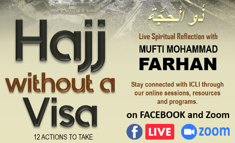 Hajj without a Visa! Spiritual event by Mufti M. Farhan starting July 22nd at 9:00 pm