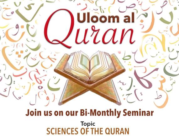 Bi-Monthly Seminar (ULOOM AL QURAN (THE SCIENCES OF THE QURAN)