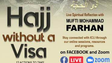 Hajj without a Visa! Spiritual event by Mufti M. Farhan starting July 22nd at 9:00 pm