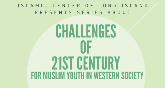 Challenges of 21st Century for Muslim youth in Western Society