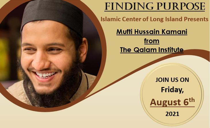 Mufti Hussain Kamani visit to Islamic Center of Long Island on Aug 6th, 2021